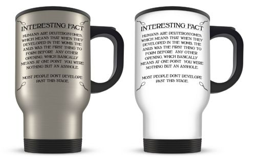 14oz Interesting Fact Humans Are Deuterostomes Novelty Gift Aluminium Travel Mug (1)